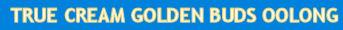 True Cream Golden Buds Oolong
