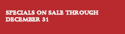 Specials on sale through December 31