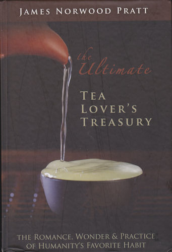 The Ultimate Tea Lover's Treasury by James Norwood Pratt-signed