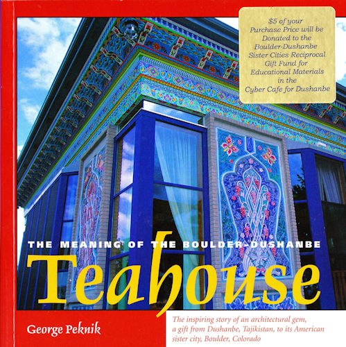 Meaning of the Boulder-Dushanbe Teahouse, by George Peknik